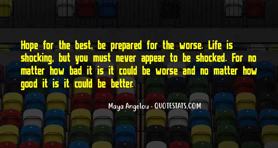 Could Be Better Could Be Worse Quotes #1041935