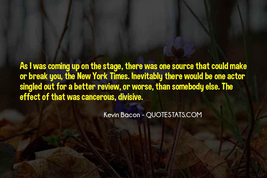 Could Be Better Could Be Worse Quotes #1323595