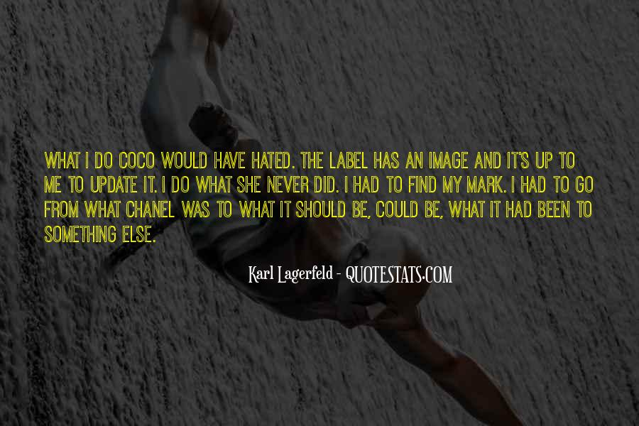 Could Have Would Have Should Have Quotes #1606389
