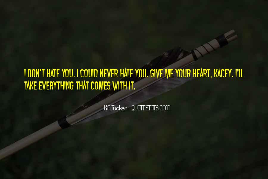 Could Never Hate You Quotes #1491828