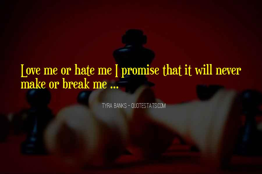 Could Never Hate You Quotes #52384