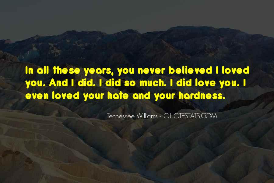 Could Never Hate You Quotes #77434