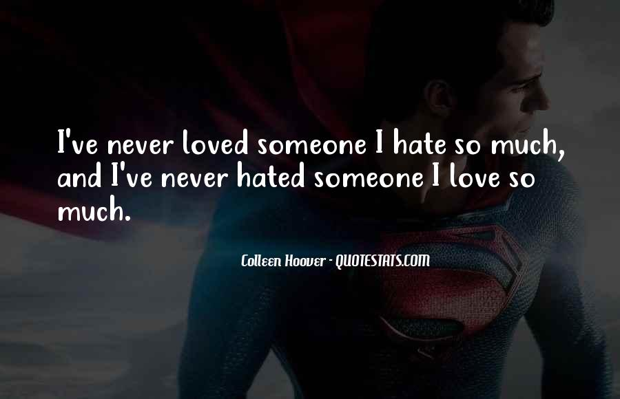 Could Never Hate You Quotes #93939