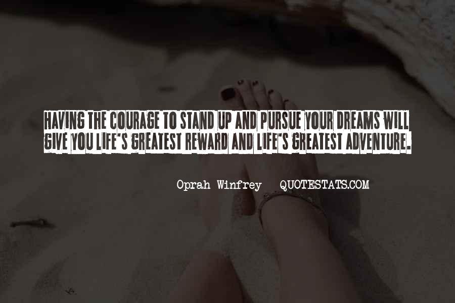 Courage To Pursue Dreams Quotes #692977