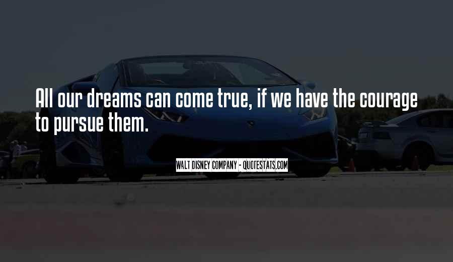 Courage To Pursue Dreams Quotes #734177