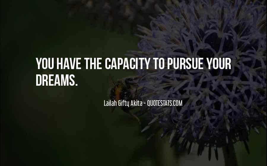 Courage To Pursue Dreams Quotes #859507