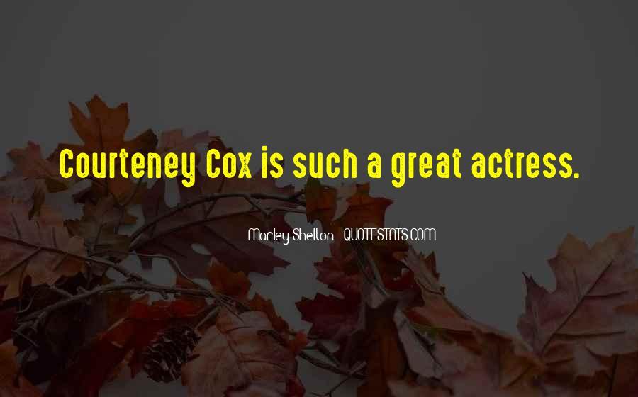 Courteney Cox Best Quotes #217159