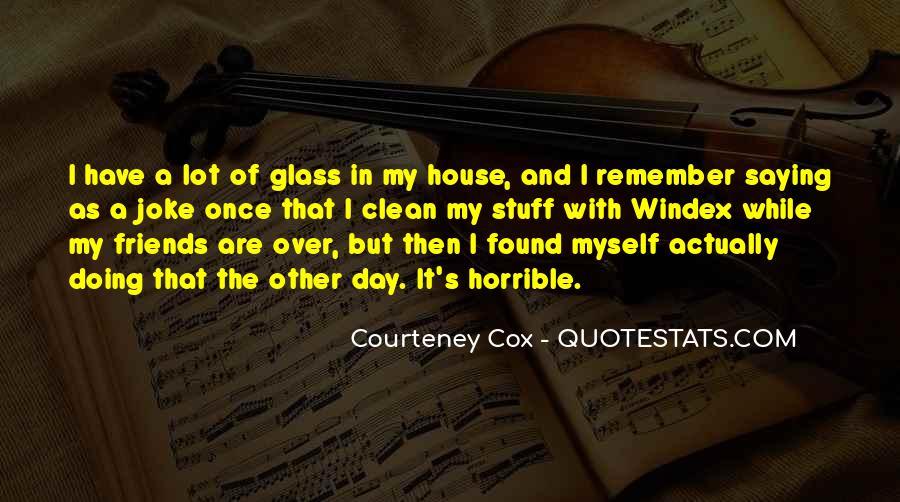 Courteney Cox Best Quotes #342875