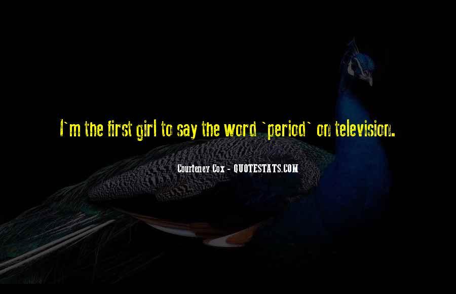Courteney Cox Best Quotes #397801