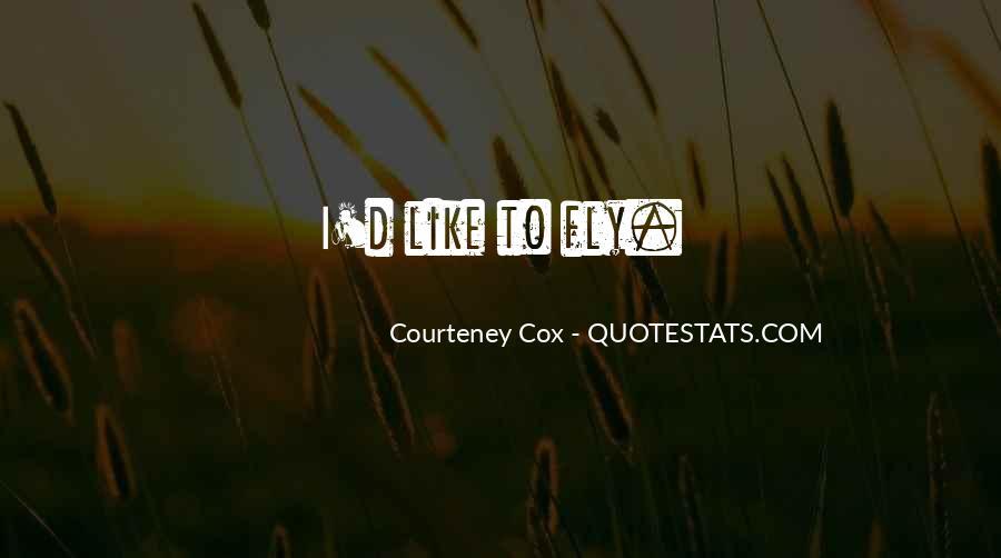 Courteney Cox Best Quotes #434046