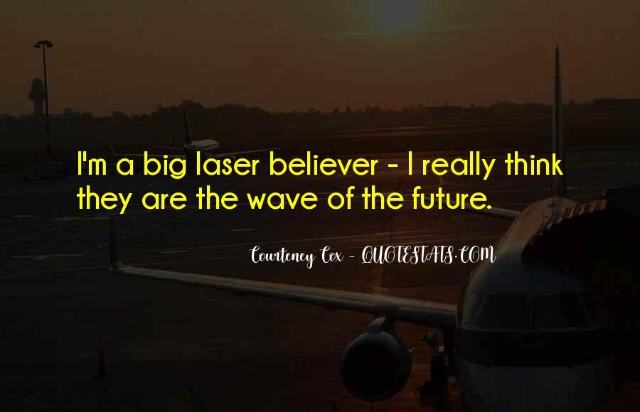 Courteney Cox Best Quotes #462881