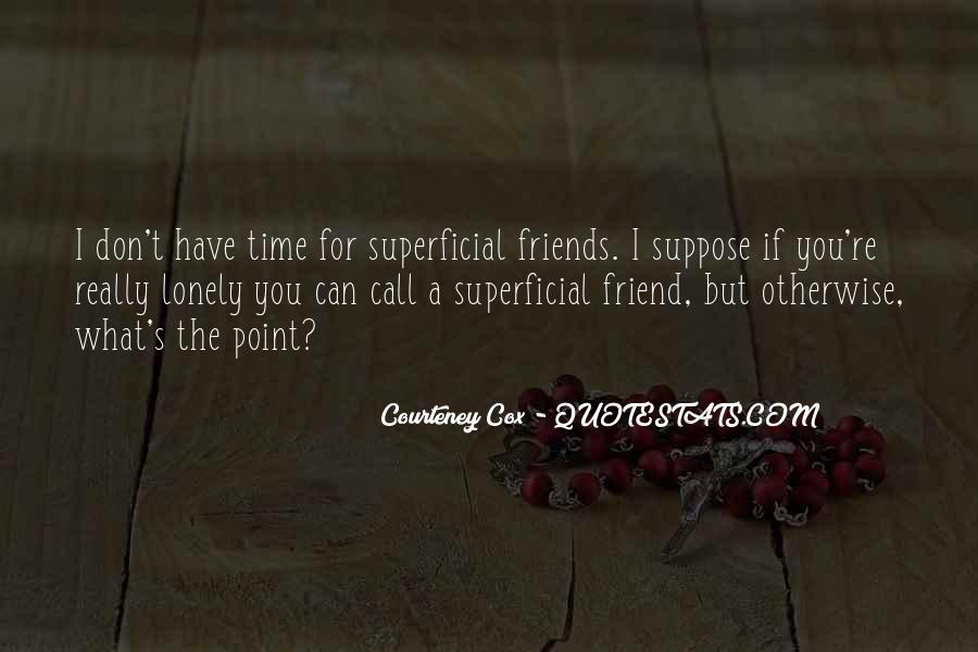 Courteney Cox Friends Quotes #1011399