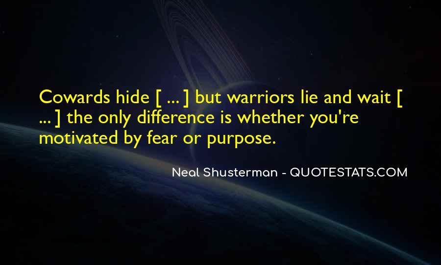 Cowards Lie Quotes #351385