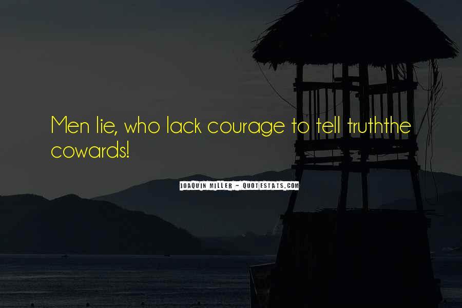 Cowards Lie Quotes #573961