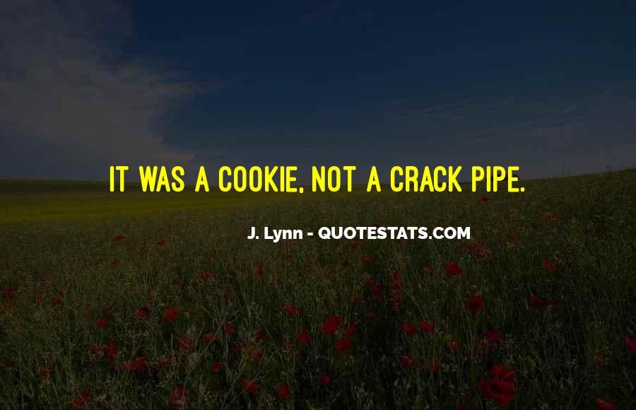 Crack Pipe Quotes #1237706