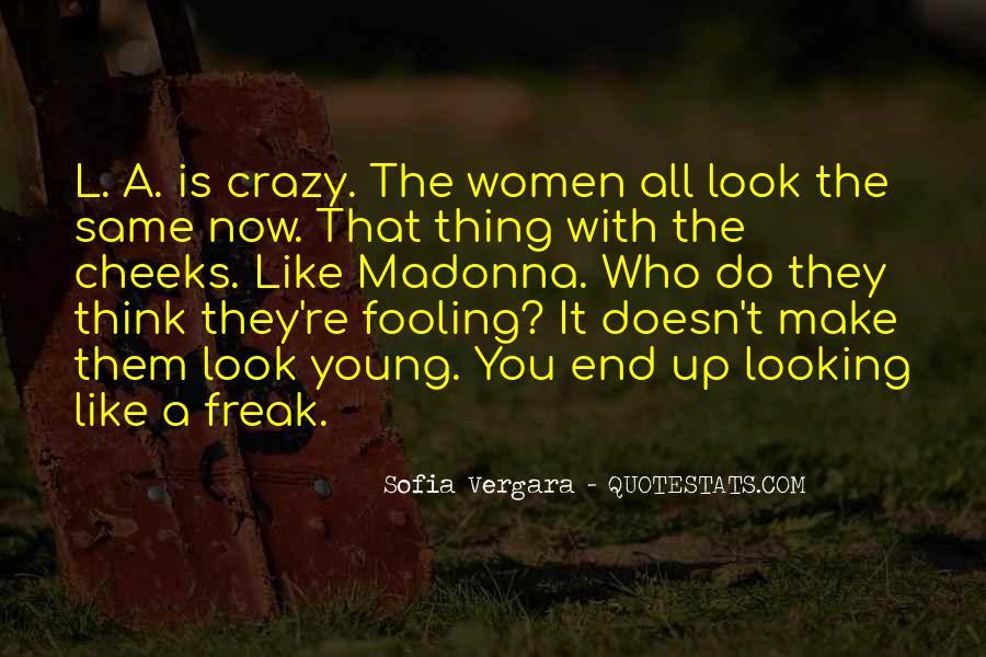 Crazy Make You Think Quotes #1323289