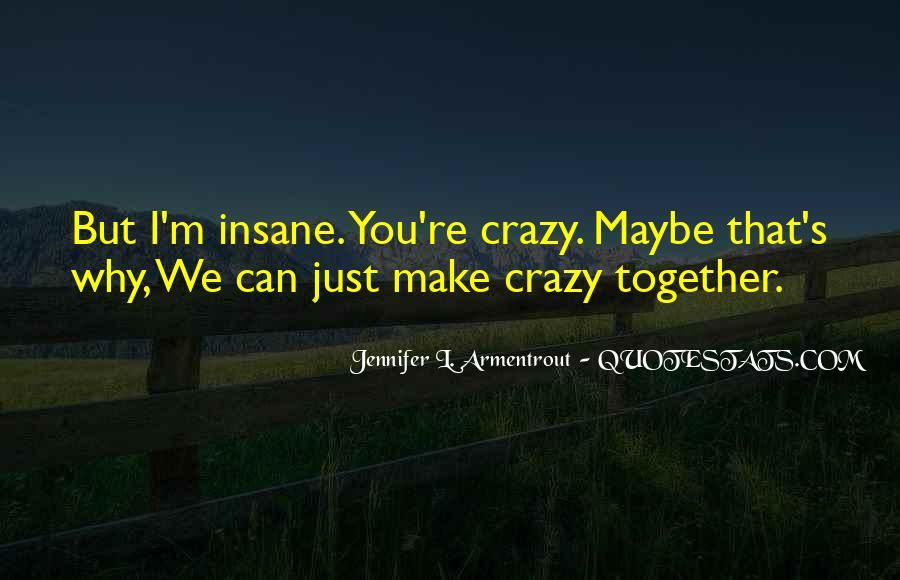 Crazy Make You Think Quotes #231179