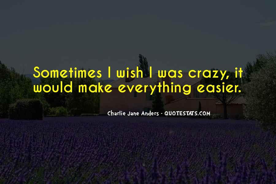 Crazy Make You Think Quotes #32981
