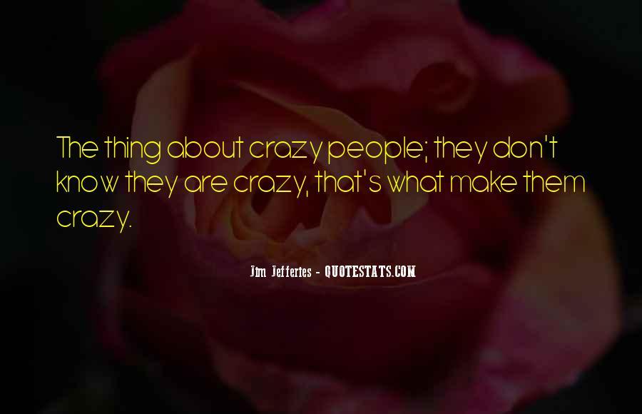 Crazy Make You Think Quotes #72681