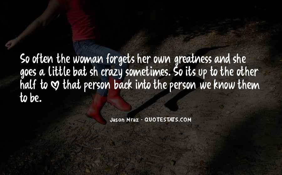 Crazy Woman In Love Quotes #1393977