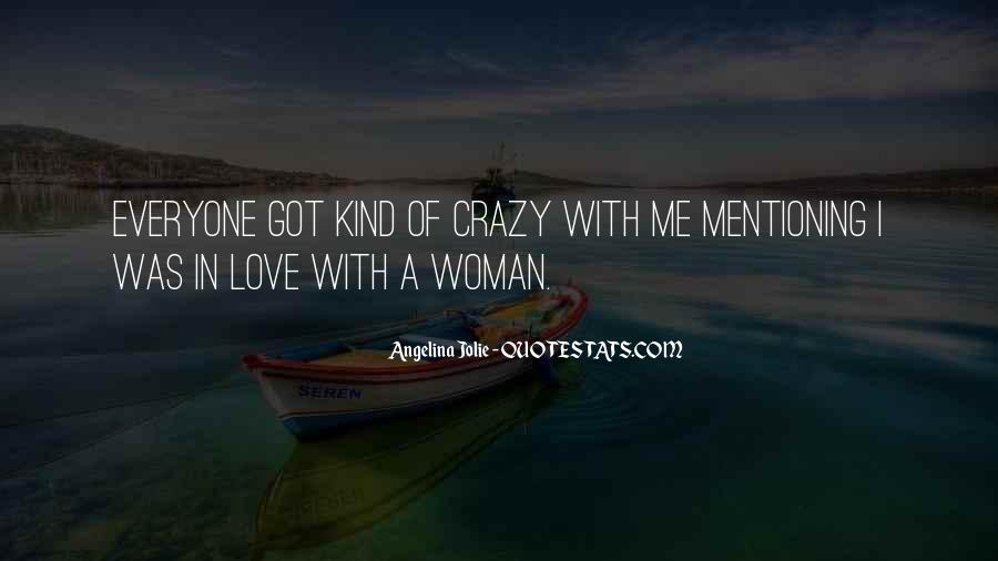 Crazy Woman In Love Quotes #892541