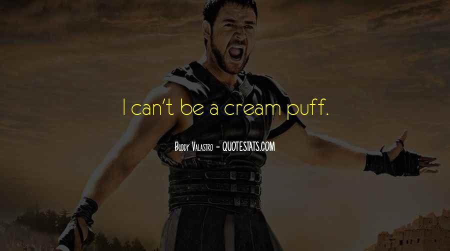 Cream Puff Quotes #1365589