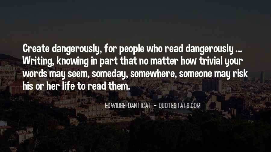 Create Dangerously Quotes #1084640