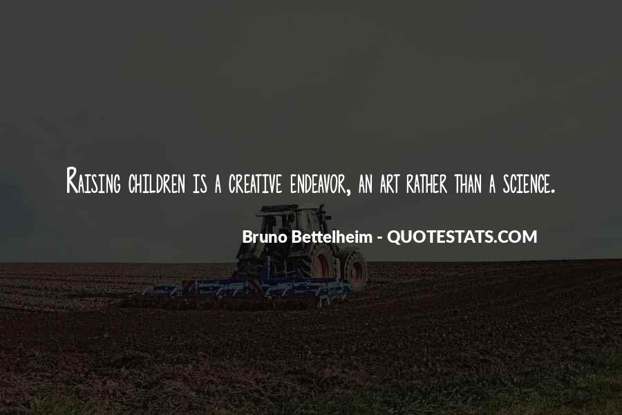 Creative Endeavor Quotes #1326581