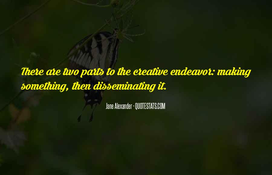 Creative Endeavor Quotes #1411790