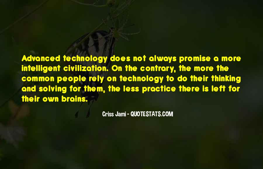 Quotes About Knowledge And Technology #1790392