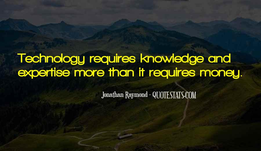 Quotes About Knowledge And Technology #335926