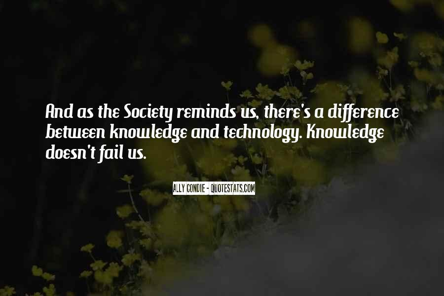 Quotes About Knowledge And Technology #830781