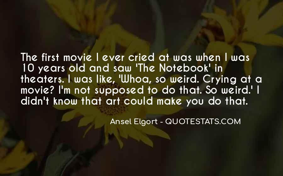 Crying Gets You Nowhere Quotes #20319