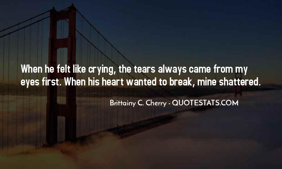 Crying My Eyes Out Quotes #378910
