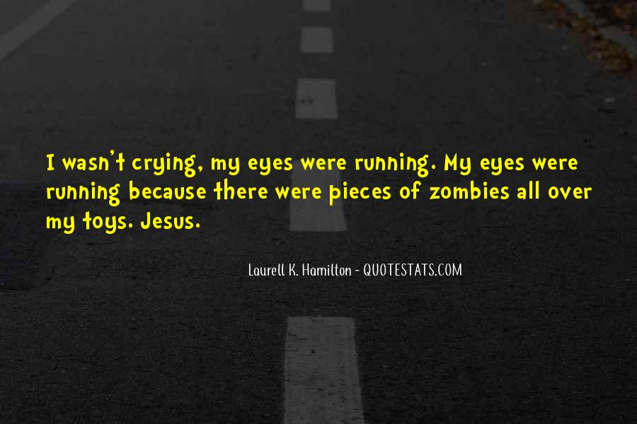 Crying My Eyes Out Quotes #415521
