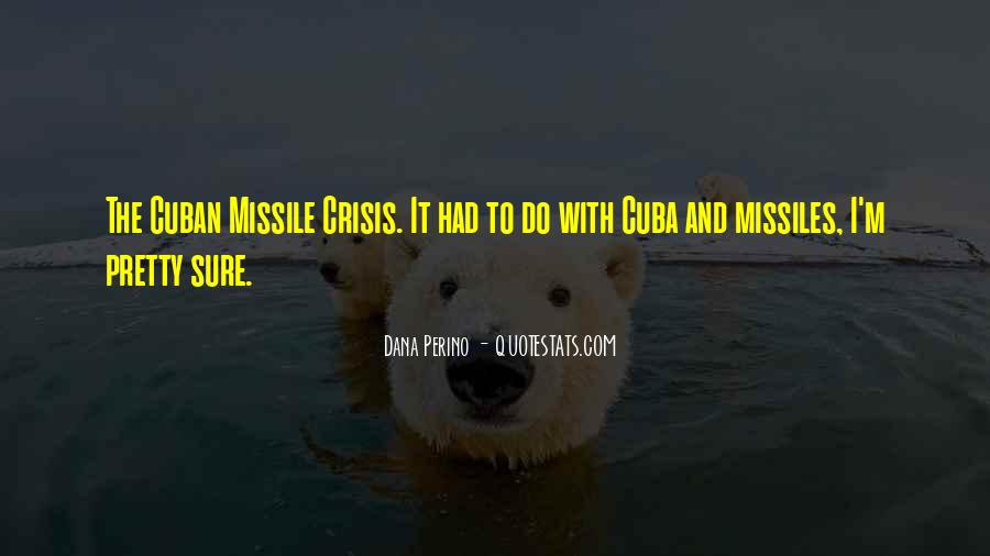 Cuban Missile Quotes #698000
