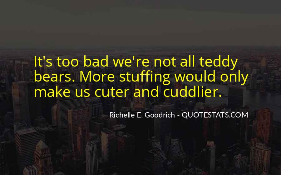 Cuddly Bear Quotes #1003296