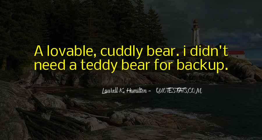 Cuddly Bear Quotes #1290446