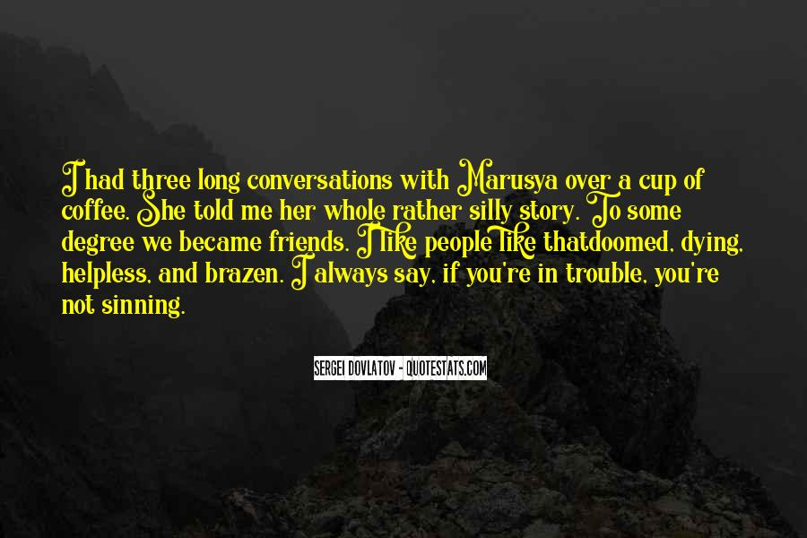 Cup Of Coffee With Friends Quotes #1407882