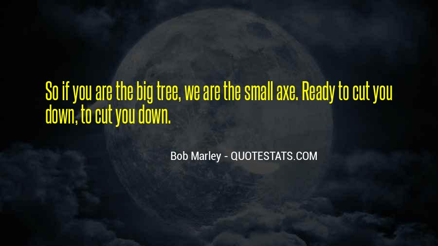 Cut Down Tree Quotes #1311147