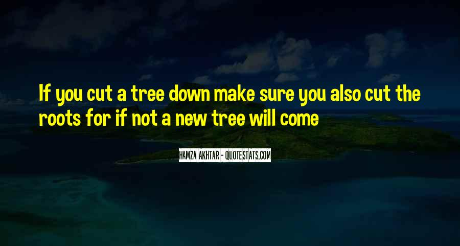 Cut Down Tree Quotes #808383