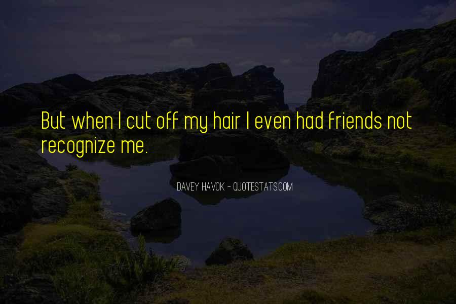 Cut Friends Off Quotes #1750510