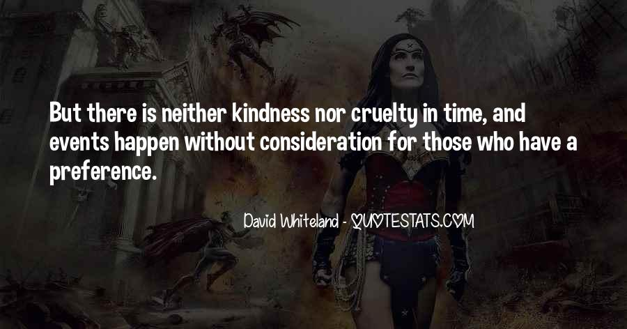 Quotes About Kindness And Cruelty #1103968