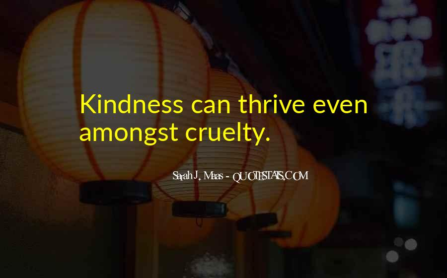 Quotes About Kindness And Cruelty #865139