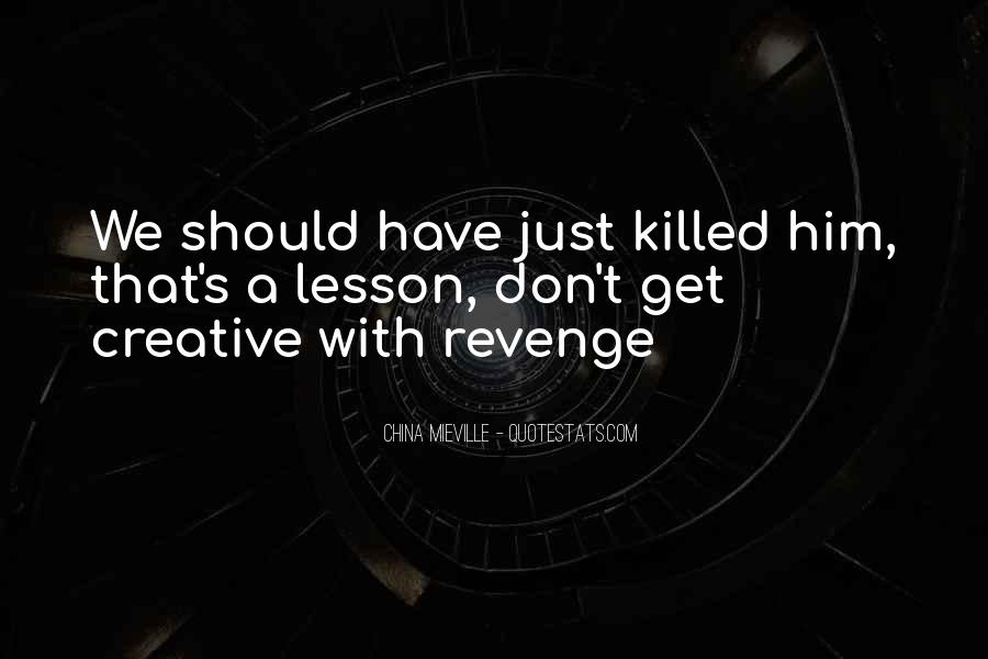 Quotes About Killing For Revenge #474574