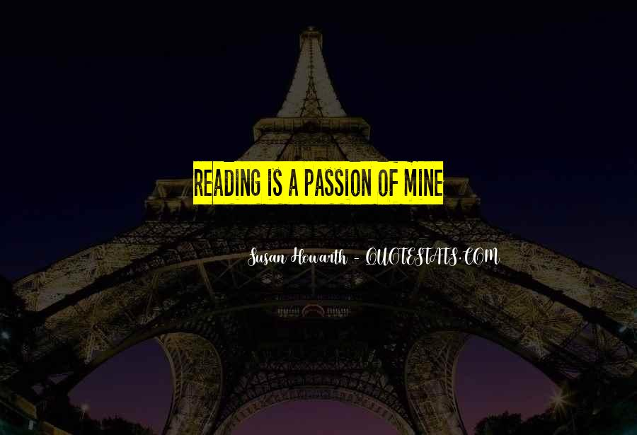 Quotes About The Passion Of Reading #1231082