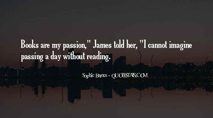 Quotes About The Passion Of Reading #176571