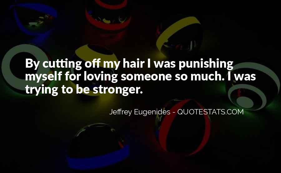 Cutting Off Hair Quotes #944861