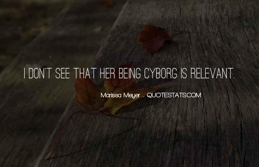 Cyborg Quotes #1292888