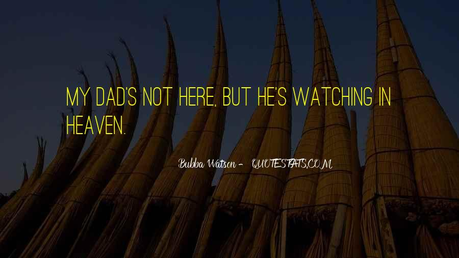Dad Is Watching Over You Quotes #412110